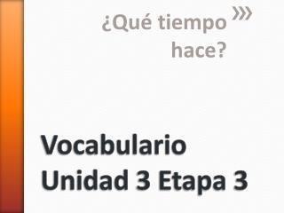 Vocabulario Unidad  3  Etapa  3