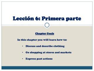Lección  6:  Primera  parte