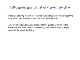 Self-organizing parcel delivery  system: storyline