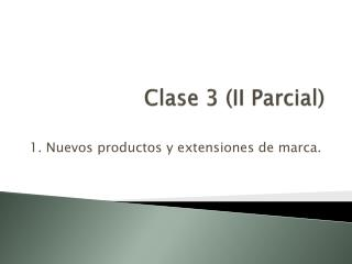Clase  3 (II  Parcial )
