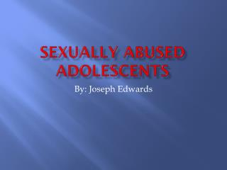 Sexually Abused Adolescents