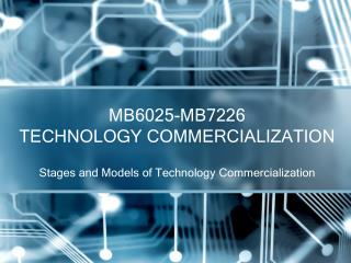 MB6025-MB7226 TECHNOLOGY COMMERCIALIZATION