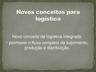 Novos conceitos para log�stica