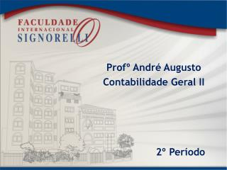 Profº André Augusto Contabilidade Geral II