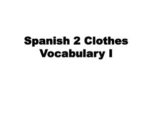 Spanish 2 Clothes Vocabulary I