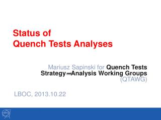 Status of  Quench Tests Analyses