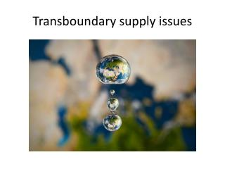 Transboundary  supply issues