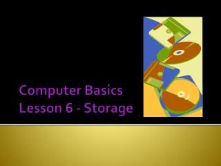 Computer Basics Lesson 6 - Storage