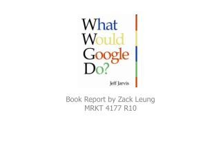 Book Report by Zack Leung MRKT 4177 R10