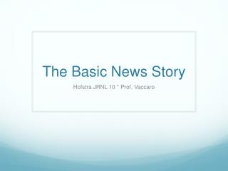 The Basic News Story