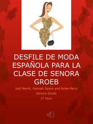 Desfile de  moda española para  la  clase  de Senora  Groeb