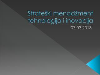 S trate ški menadžment tehnologija i inovacija