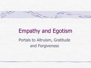 Empathy and Egotism