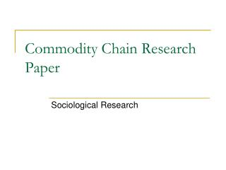 Commodity Chain Research Paper