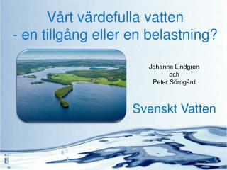 Vårt värdefulla vatten - en tillgång eller en belastning?