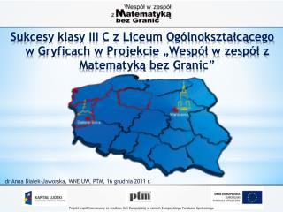 d r Anna Białek-Jaworska, WNE UW, PTM, 16 grudnia 2011  r .