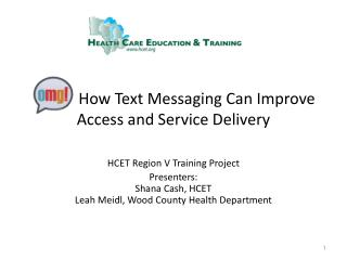 OMG! How Text Messaging Can Improve Access and Service Delivery