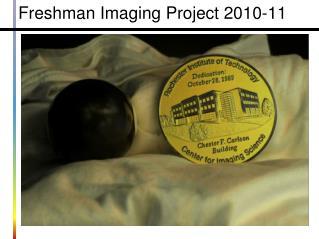 Freshman Imaging Project 2010-11