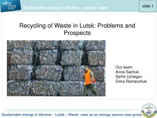 Sustainable energy in Ukraine  – Lutsk – Waste  case as an energy source case group