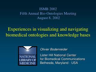 Olivier Bodenreider Lister Hill National Center for Biomedical Communications Bethesda, Maryland - USA