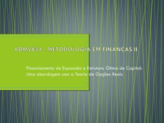 ADM2834 -  METODOLOGIA EM FINANCAS II