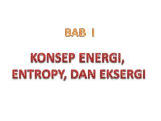 Konsep energi,  entropy, dan eksergi