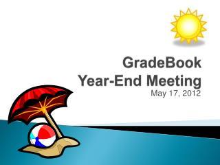 GradeBook Year-End Meeting