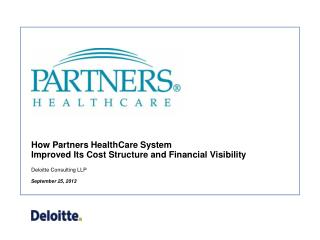 How Partners  HealthCare System  Improved  Its Cost Structure and Financial Visibility