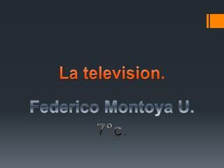 La television.