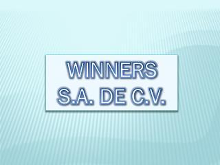 WINNERS  S.A. DE C.V.