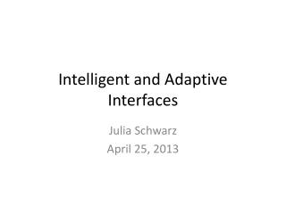 Intelligent and Adaptive Interfaces