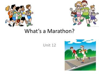 What's a Marathon?