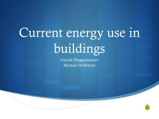 Current energy use  in  buildings