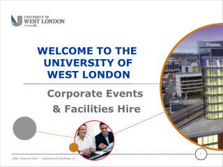 WELCOME TO THE           UNIVERSITY OF         WEST LONDON