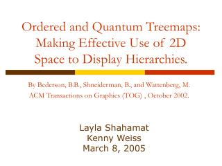Ordered and Quantum Treemaps: Making Effective Use of 2D Space to Display Hierarchies.