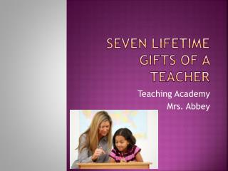 Seven Lifetime gifts of a Teacher