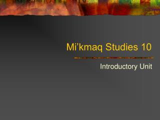 Mi'kmaq Studies 10