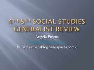 4 th -8 th  Social Studies Generalist Review