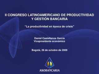 II CONGRESO LATINOAMERICANO DE PRODUCTIVIDAD Y GESTIÓN BANCARIA