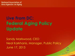Live From DC: Federal  Aging Policy Update