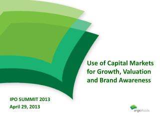Use of Capital Markets for Growth, Valuation and Brand Awareness