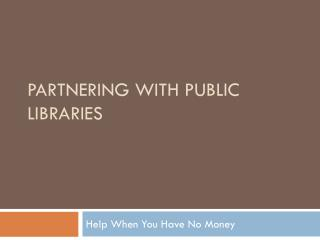 Partnering with Public Libraries