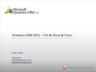 Dynamics CRM 2011 � Tips & Tricks & Tools