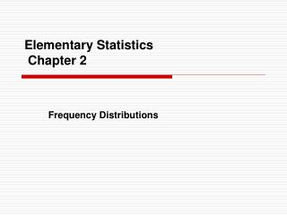 Elementary Statistics   Chapter 2