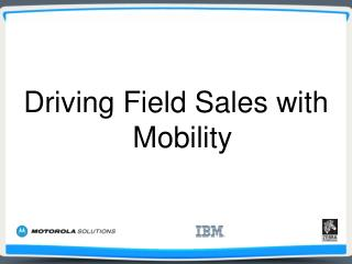 Driving Field Sales with Mobility