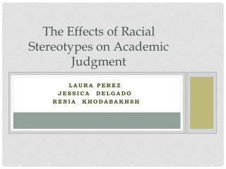 The Effects of Racial Stereotypes on Academic Judgment