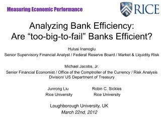 "Analyzing Bank Efficiency:  Are ""too-big-to-fail"" Banks Efficient?"
