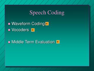 Speech Coding