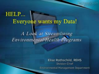 Elise Rothschild, REHS Division  Chief Environmental Management Department