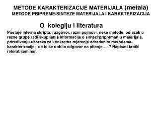 METODE KARAKTERIZACIJE MATERIJALA  (metala) METODE PRIPREME/SINTEZE MATERIJALA I KARAKTERIZACIJA